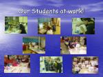 our students at work