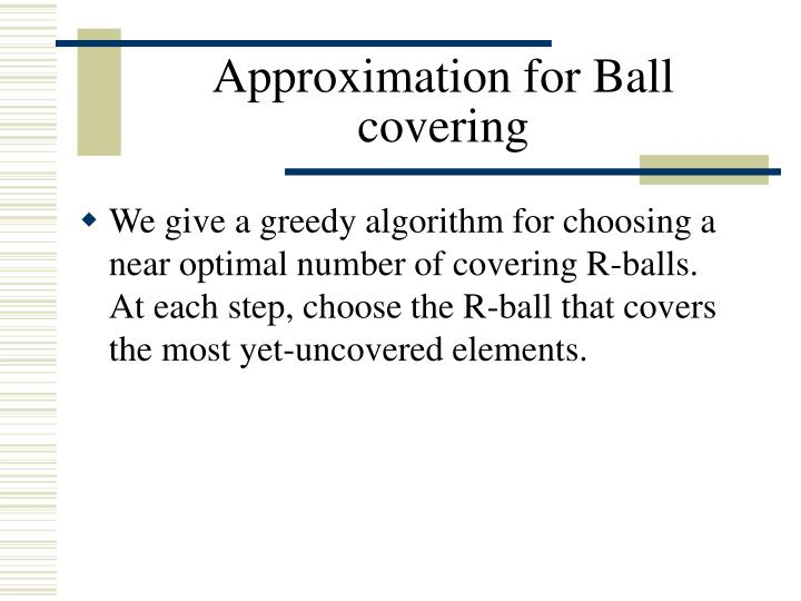 Approximation for Ball covering