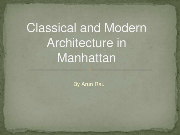 classical and modern architecture in manhattan n.