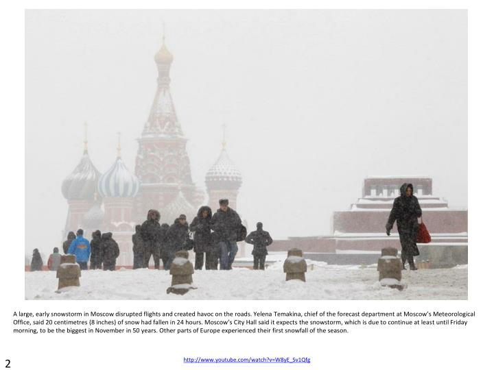 A large, early snowstorm in Moscow disrupted flights and created havoc on the roads. Yelena