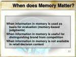 when does memory matter