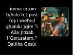 imma intom tg idu li l post fejn wie ed g andu jqim l alla jinsab f erusalem qalilha es