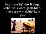 intom ma tg idux li baqa erba xhur o ra g all sad imma araw xi ng idilkom jien