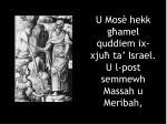 u mos hekk g amel quddiem ix xju ta israel u l post semmewh massah u meribah