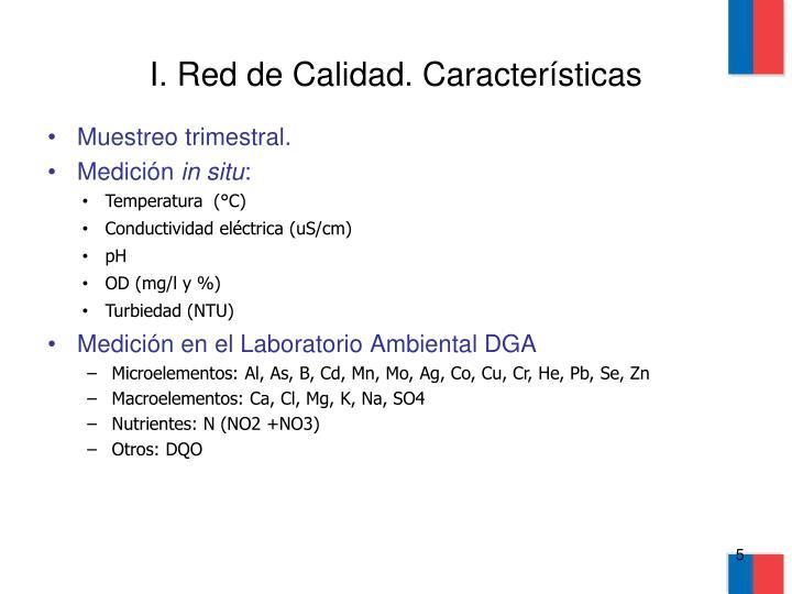 I. Red de Calidad. Características