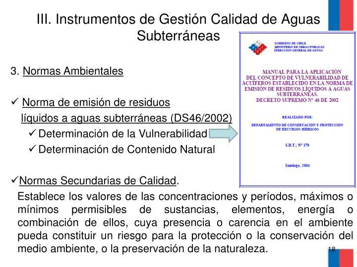III. Instrumentos de Gestión Calidad de Aguas Subterráneas