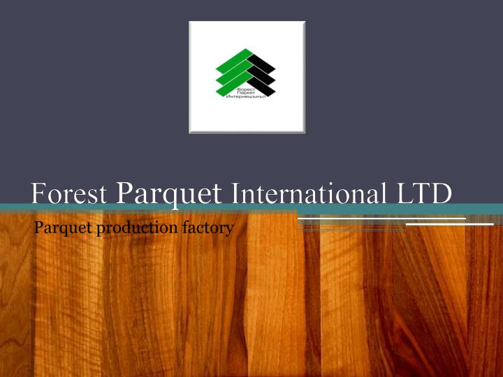 forest parquet international ltd n.