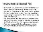 instrumental rental fee
