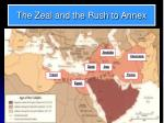 the zeal and the rush to annex