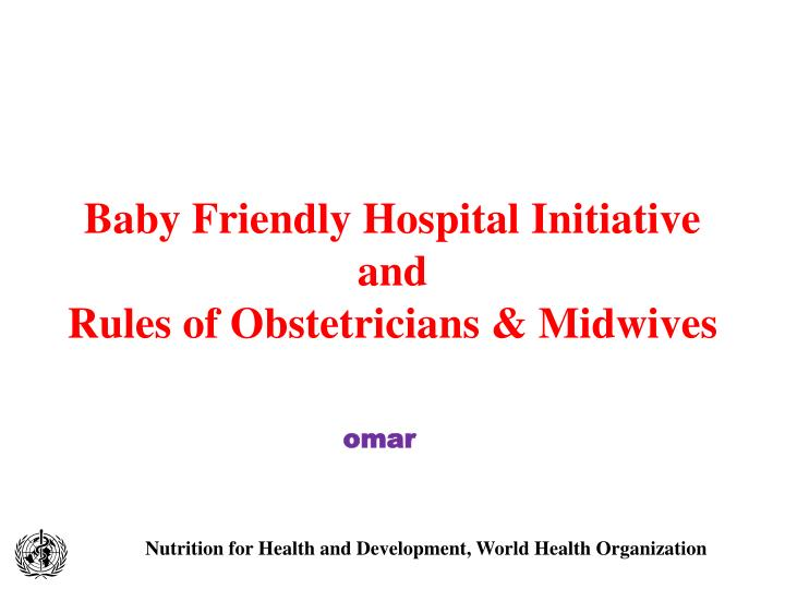 baby friendly hospital initiative and rules of obstetricians midwives n.
