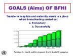 goals aims of bfhi