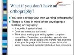 what if you don t have an orthography