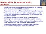 so what will be the impact on public finances