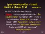 lyme neuroborreli za k rani l neuritis s obrnou n vi kasuistika 11