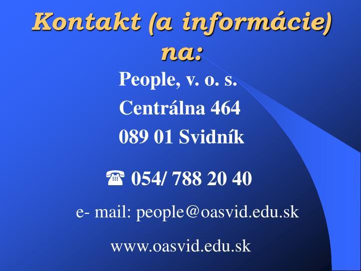Kontakt (a informácie) na: