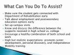 what can you do to assist