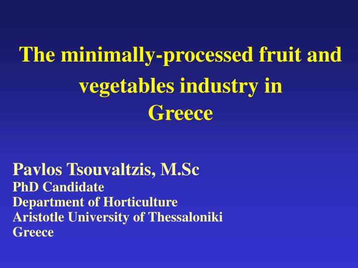 The minimally-processed fruit and vegetables industry in