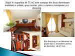din dressing si un dormitor se poate face o extindere pentru un dormitor de 25 m2