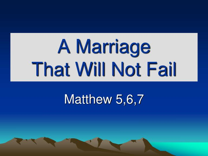 a marriage that will not fail n.