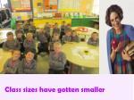 class sizes have gotten smaller1
