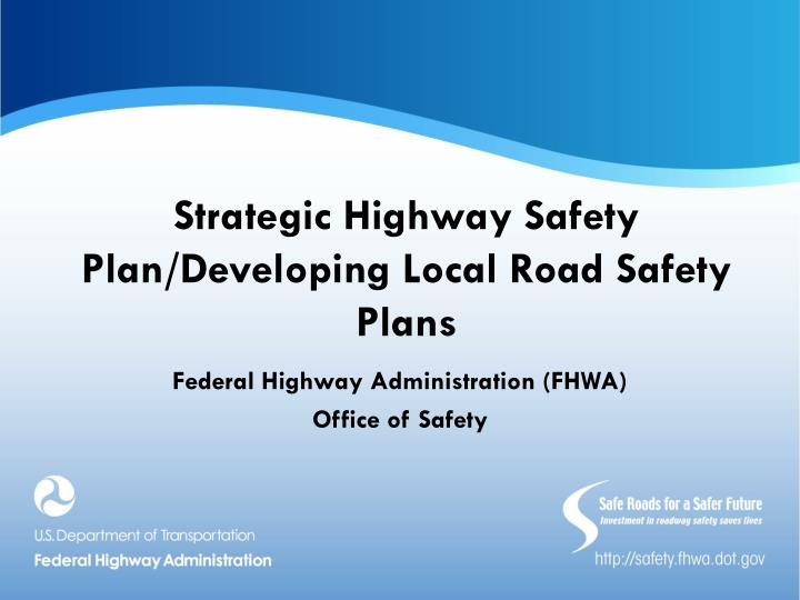 strategic highway safety plan developing local road safety plans n.