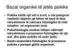 bazat organike t jet s psikike1