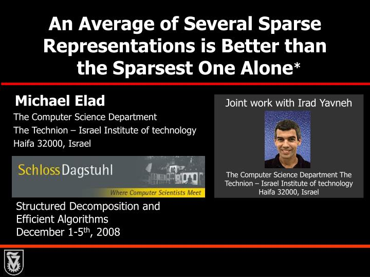 an average of several sparse representations is better than the sparsest one alone n.
