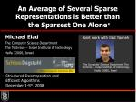 an average of several sparse representations is better than the sparsest one alone