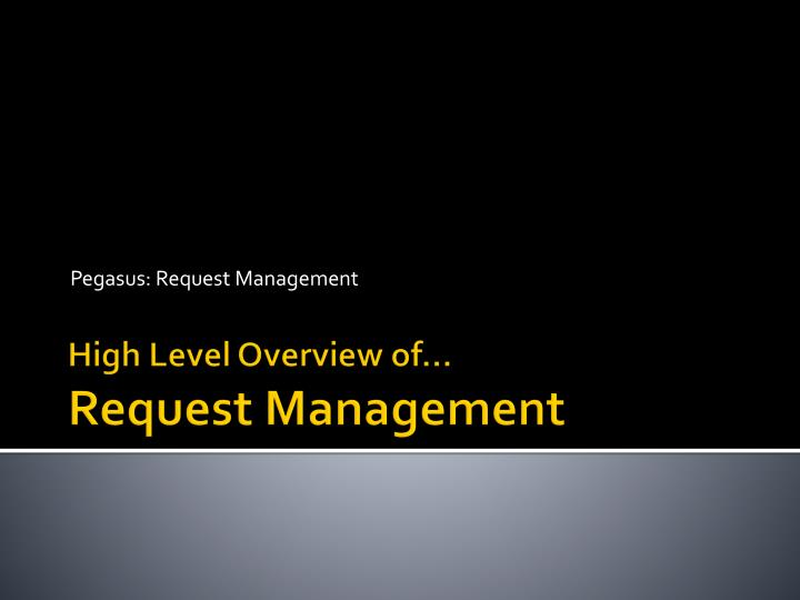 pegasus request management n.