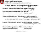 2007m finansuoti organizacij projektai