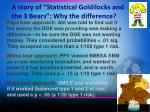 a story of statistical goldilocks and the 3 bears why the difference