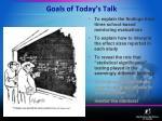 goals of today s talk
