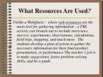 what resources are used