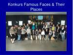 konkurs famous faces their places