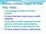 before children begin to read they need