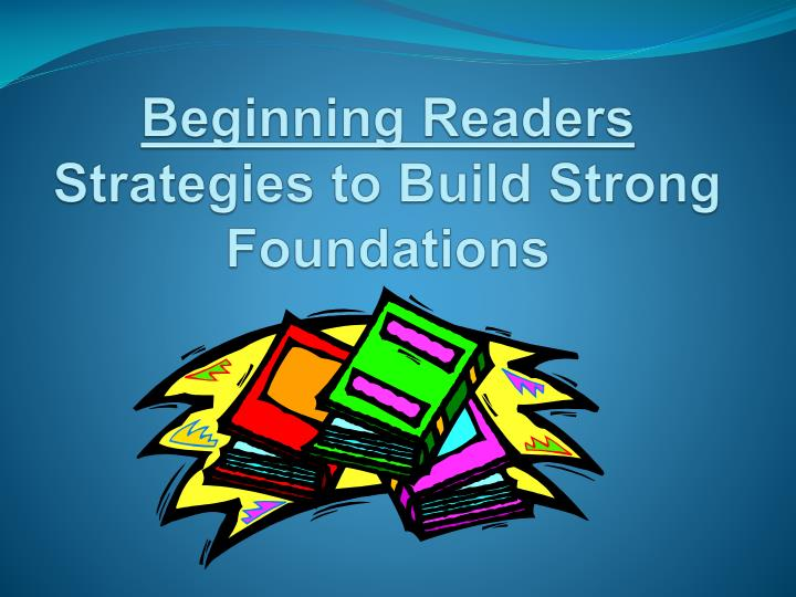 beginning readers strategies to build strong foundations n.