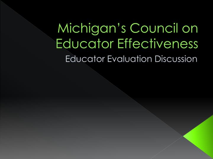 michigan s council on educator effectiveness n.