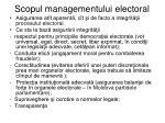 scopul managementului electoral