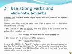 2 use strong verbs and eliminate adverbs