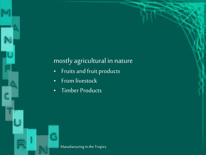 mostly agricultural in nature
