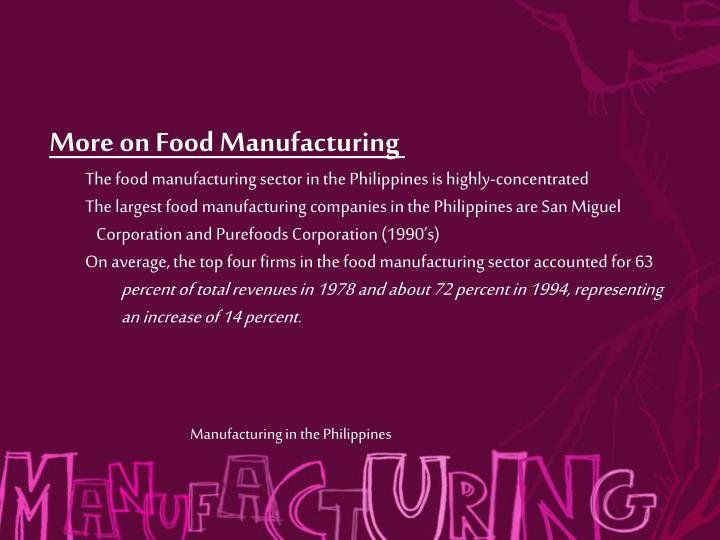 More on Food Manufacturing