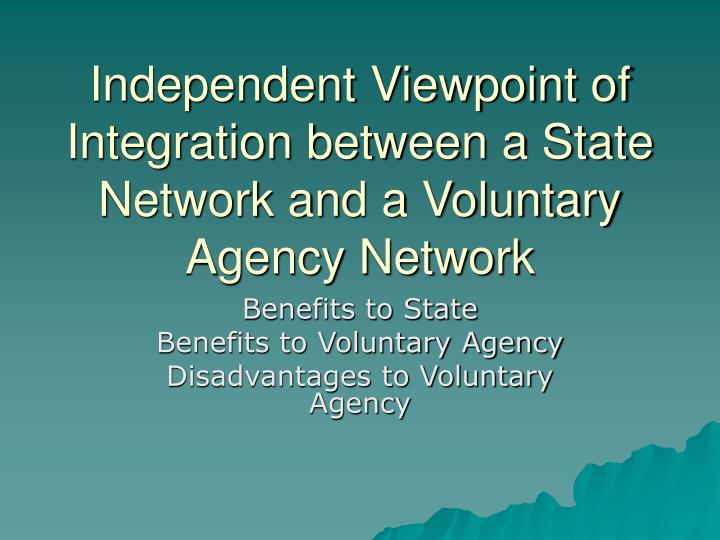 independent viewpoint of integration between a state network and a voluntary agency network n.