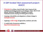 a gef funded v a assessment project aiacc