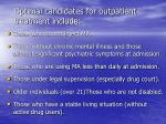 optimal candidates for outpatient treatment include