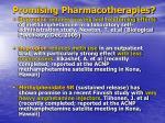 promising pharmacotherapies