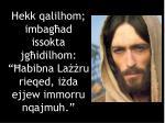 hekk qalilhom imbag ad issokta jg idilhom abibna la ru rieqed i da ejjew immorru nqajmuh