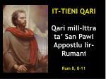 it tieni qari qari mill ittra ta san pawl appostlu lir rumani rum 8 8 11
