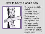 how to carry a chain saw