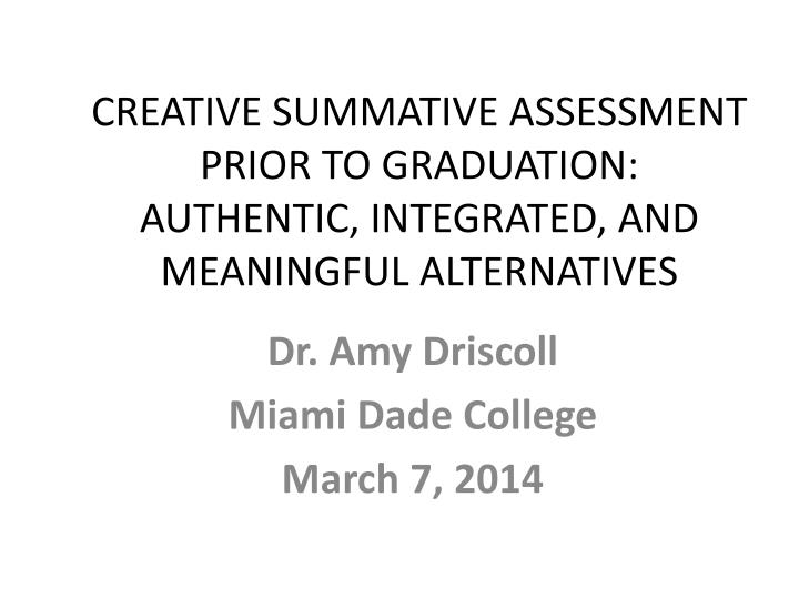 creative summative assessment prior to graduation authentic integrated and meaningful alternatives n.