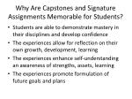 why are capstones and signature assignments m emorable for students